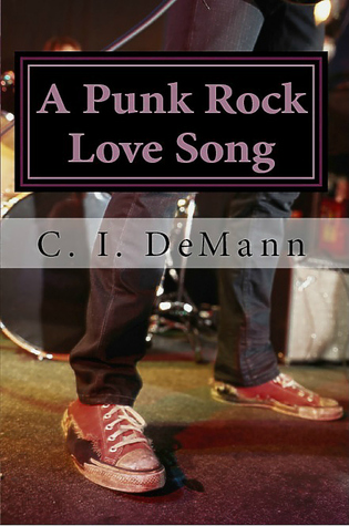 Review: A Punk Rock Love Song by C.I. DeMann