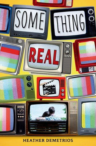 Something Real by Heather Demetrios | Review