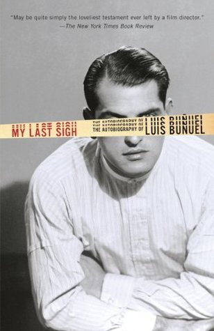 My Last Sigh: The Autobiography of Luis Bunuel (Vintage)