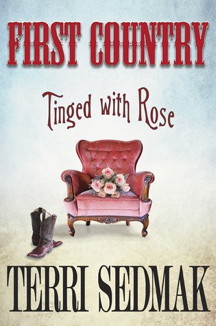 FIRST COUNTRY Tinged with Rose by Terri Sedmak
