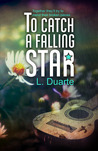 To Catch a Falling Star (Crossing Stars, #2)