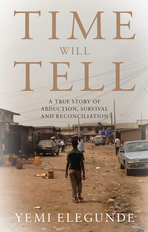 Time Will Tell by Yemi Elegunde