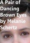 A Pair of Dancing Brown Eyes