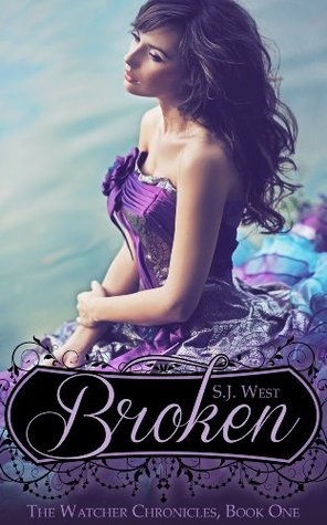 Broken (Book 1, The Watcher Chronicles, Paranormal Romance)