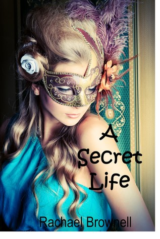 A Secret Life by Rachael Brownell