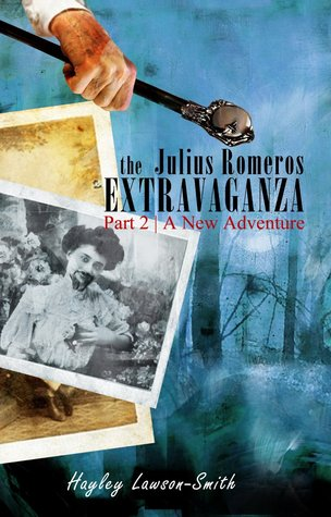 The Julius Romeros Extravaganza: A New Adventure (Julius Romeros, #2)