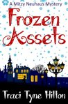 Frozen Assets: A Mitzy Neuhaus Mystery (The Mitzy Neuhaus Mysteries, a Cozy Christian Collection)