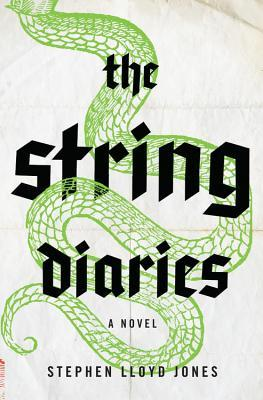 book cover: the string diaries by stephen lloyd jones