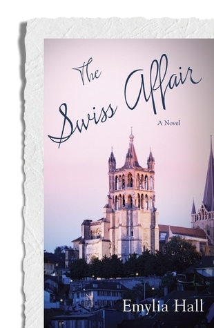 The Swiss Affair by Emylia Hall