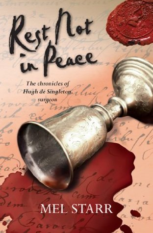 Rest Not in Peace (The Chronicles of Hugh De Singleton, Surgeon)