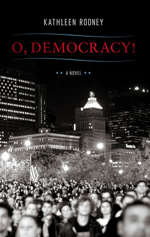 O, Democracy! by Kathleen Rooney