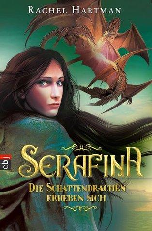 Serafina: Die Schattendrachen erheben sich (Seraphina, #2)