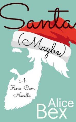 Santa (Maybe): A Rom Com Novella