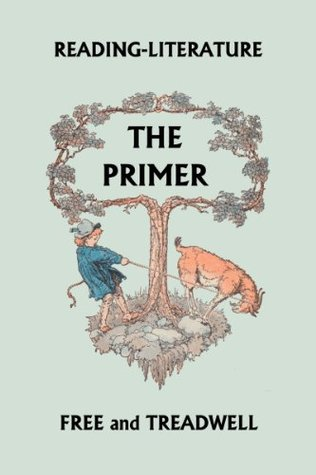 READING-LITERATURE: The Primer (Yesterday's Classics)