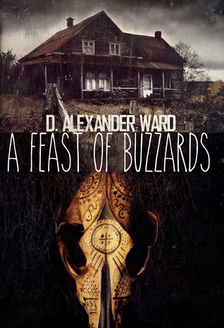 A Feast of Buzzards by D. Alexander Ward
