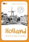 Holland: One Fine Day in Leiden