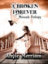 A Broken Forever (Neveah Trilogy)
