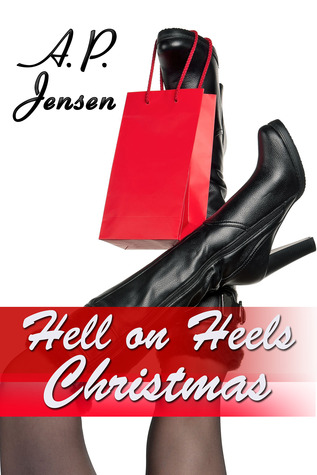 Hell on Heels Christmas by A.P. Jensen