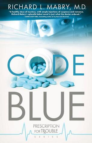 Code Blue (Prescription for Trouble, #1)