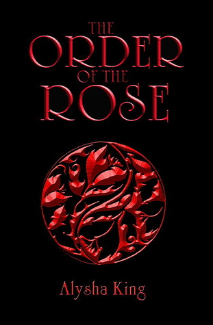 The Order of the Rose (The Rose Chronicles #1)