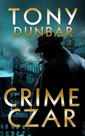 Crime Czar: a Hard-Boiled New Orleans Legal Thriller (Tubby Dubonnet #5) (The Tubby Dubonnet Series)
