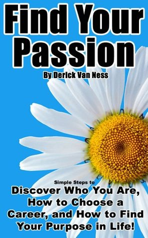 Find Your Passion by Van Ness, Derick