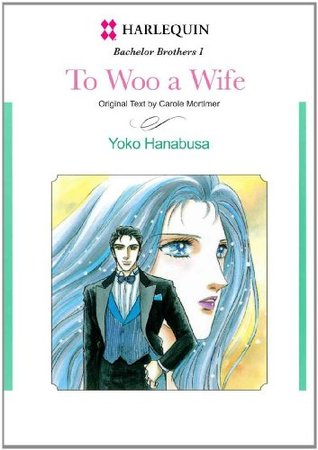 To Woo A Wife - Bachelor Brothers #1 (Harlequin Comics)