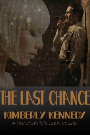 The Last Chance (Historical Hots, Short Erotic Historicals)
