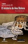 El misterio de Ana Bolena (La edad de Acuario, #2)