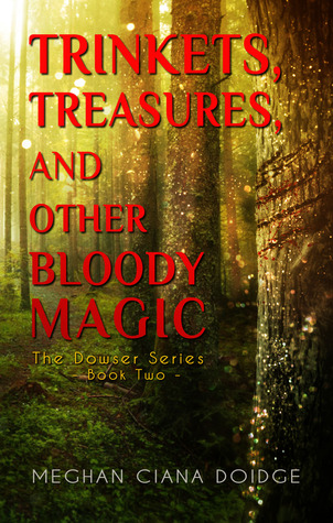 Trinkets, Treasures, and Other Bloody Magic (The Dowser, #2)