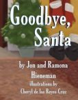 Goodbye, Santa by Jon Hieneman