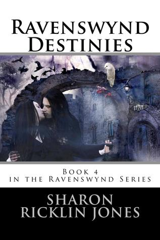 Ravenswynd Destinies by Sharon Ricklin Jones