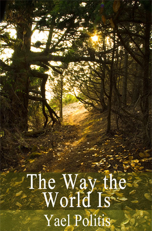 The Way the World Is by Yael Politis