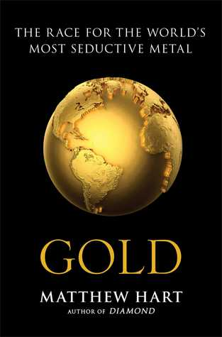 Gold: A History, A Hunt, A Fever