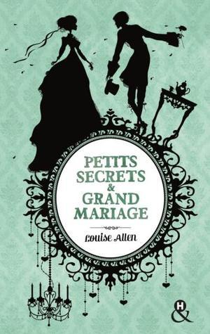 miniature petits secrets et grand mariage louise allen harlequin
