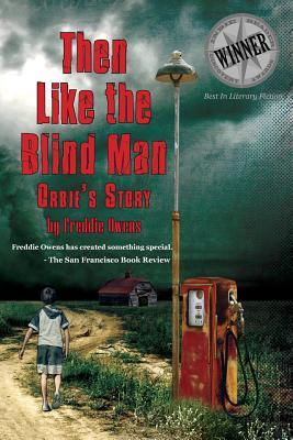 Then Like The Blind Man: Orbie's Story