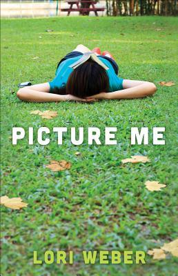 Picture Me by Lori Weber