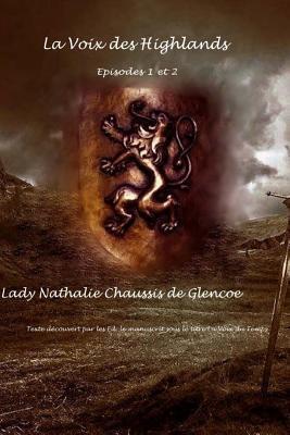 La Voix des Highlands - Tome 1: Racines  de Lady Nathalie Chaussis de Glencoe 18795413