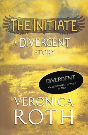 The Initiate: A Divergent Story (Divergent, #0.2)