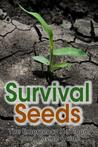 Survival Seeds: The Emergency Heirloom Seed Saving Guide