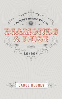 Diamonds & Dust: A Victorian Murder Mystery