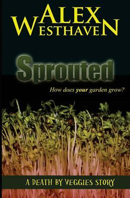 Sprouted by Alex Westhaven