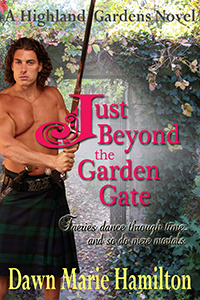 Just Beyond the Garden Gate by Dawn Marie Hamilton