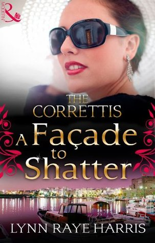 A Façade to Shatter (Mills & Boon M&B) (Sicily's Corretti Dynasty - Book 6)