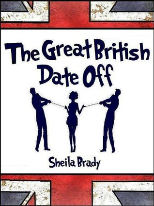 THE GREAT BRITISH DATE OFF - A FUNNY ROMANTIC COMEDY