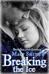 Breaking the Ice (The Ice Series #2)