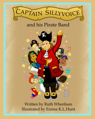 Captain Sillyvoice and his Pirate Band by Ruth Whenham