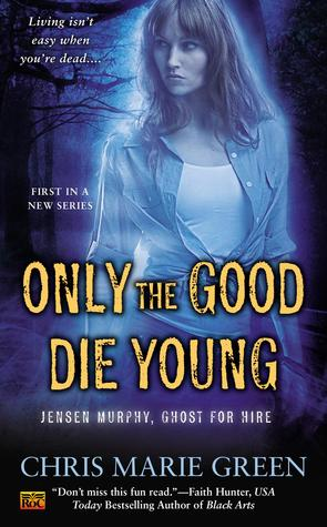 Only The Good Die Young by Chris Marie Green