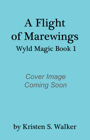 A Flight of Marewings by Kristen S. Walker