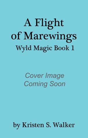 A Flight of Marewings by Kristen S. Walker